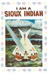 I am a Sioux Indian, by Wilbur A Riegert, illustrated by Vincent Hunts Horse